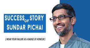 Sundar Pichai Success Story
